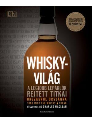 Charles Maclean: Whiskyvilág - A legjobb lepárlók rejtett titkai